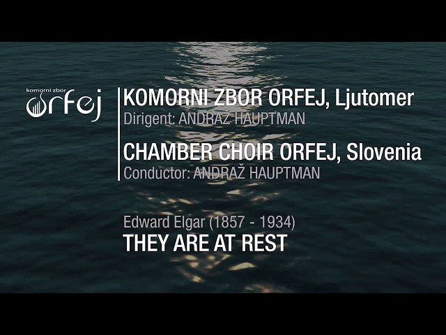 Edward Elgar (1857—1934): They are at rest