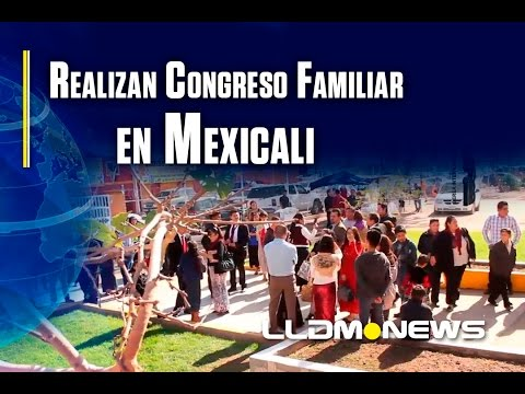 Realizan Congreso Familiar en Mexicali.