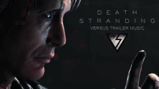Death Stranding Theme TGA Teaser - Official Trailer Music - FULL VERSION