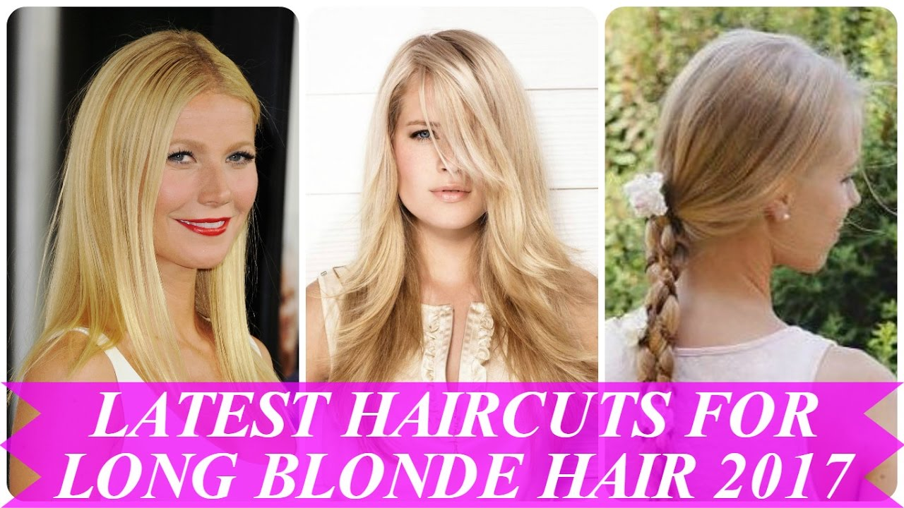 Latest Haircuts For Long Blonde Hair 2017 Youtube
