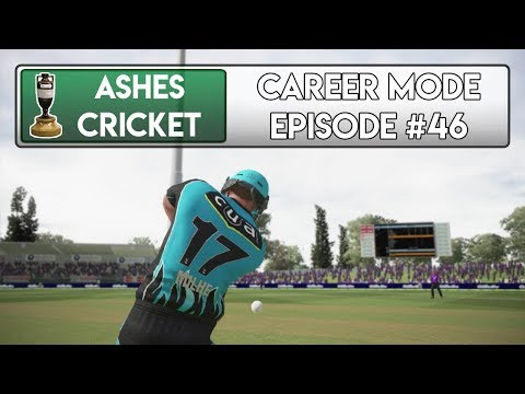 THE BIG BASH - Ashes Cricket Career Mode #46