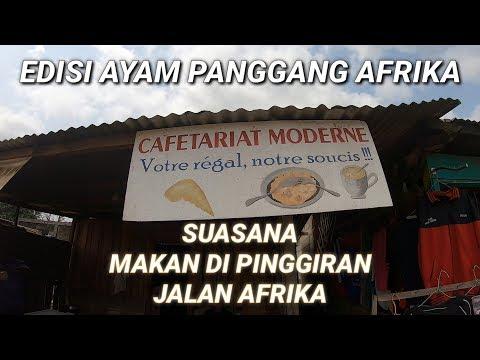 MAKAN DI PINGGIRAN KOTA AFRIKA, EDISI AYAM PANGGANG & BELI TUWAK AFRIKA