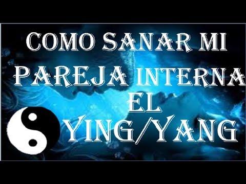 LA PAREJA INTERNA (EL YING Y EL YANG)-COMO ARMONIZARLA E INTEGRARLA