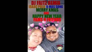 DJ FAITZ ISAAC PULA X MAS SONG REMIXX