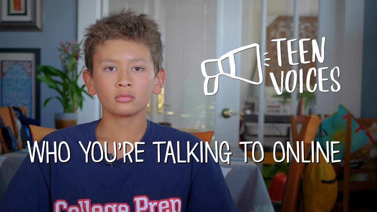 Teen Voices: Who You're Talking to Online