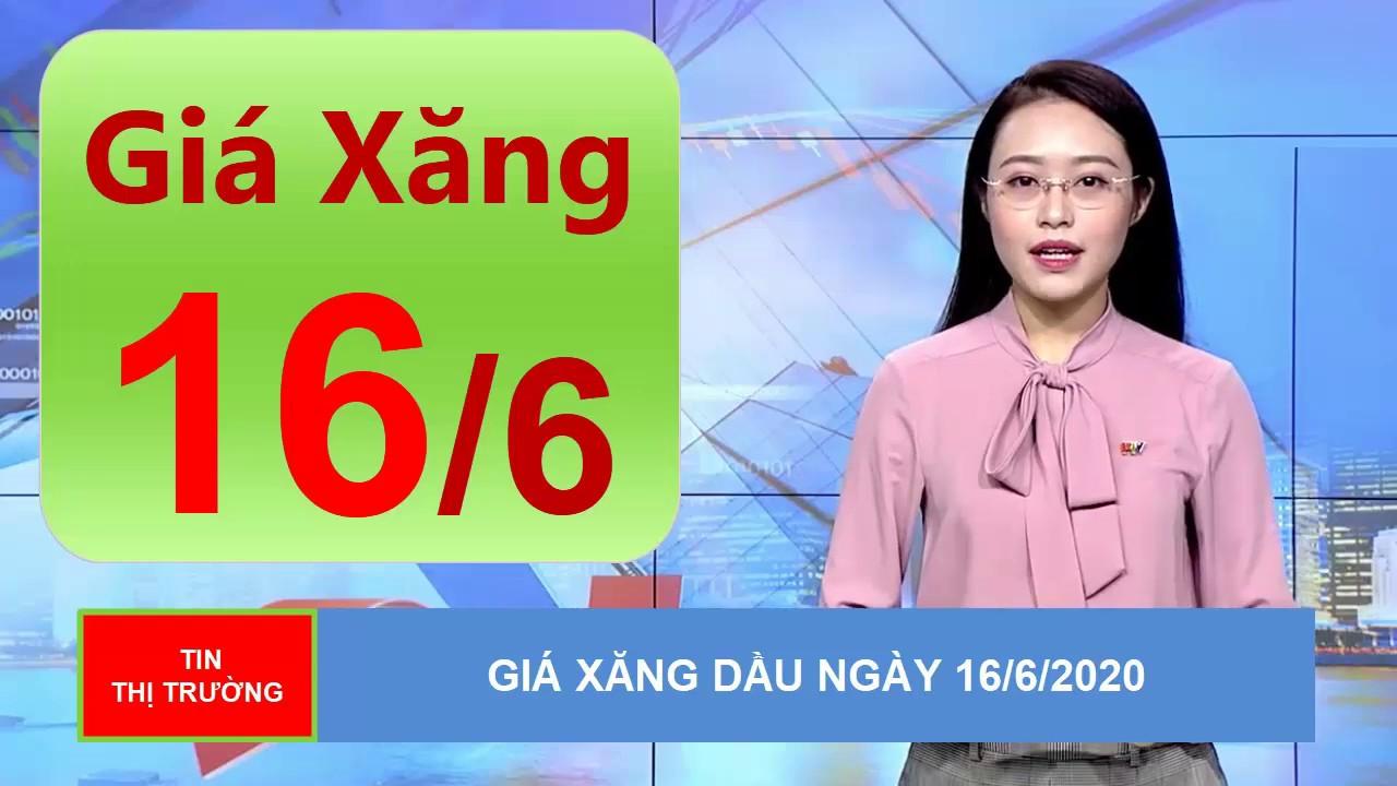 Giá Xăng Dầu Mới Nhất Hôm Nay Ngày 16/6/2020