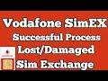 vodafone simex process ! Lost sim !