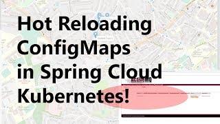 Hot Reloading of  ConfigMaps Spring Cloud Kubernetes Demo
