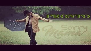 PRONTO - Sorry Mama [ Clip Officiel ]