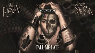 YoungBoy Never Broke Again - Call Me Late [Official Audio]