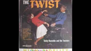 TEDDY REYNOLDS AND THE TWISTERS- TWIST WITH ME BABY