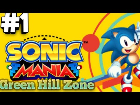 Green Hill Zone! | Sonic Mania - Part 1