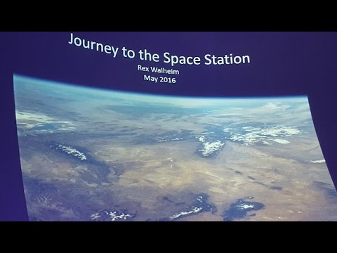 Journey to the Space Station    NASA Astronaut Rex Walheim