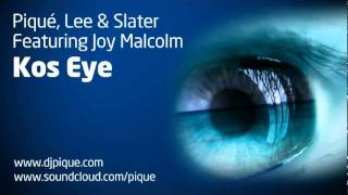 Piqué, Lee & Slater Ft Joy Malcolm - Koz Eye