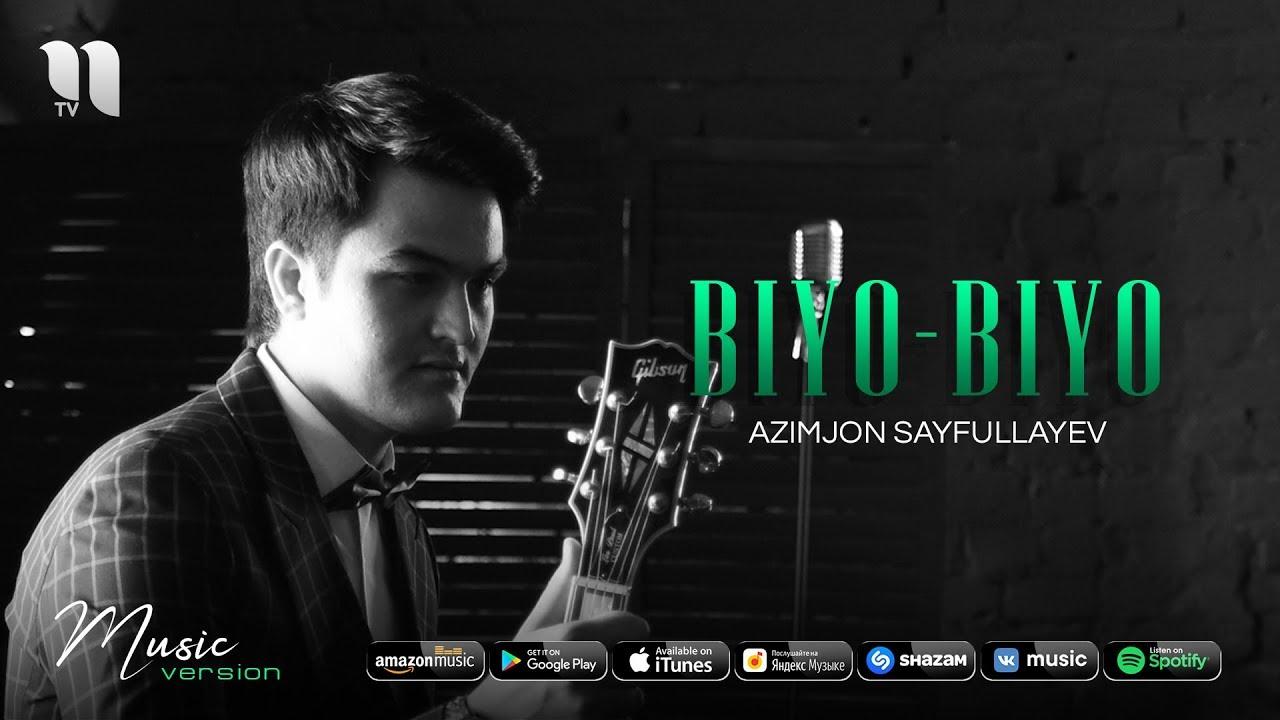 Azimjon Sayfullayev - Biyo-biyo | Азимжон Сайфуллаев - Биё-биё (music version)