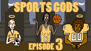The Sports Gods, Episode 3: March Madness
