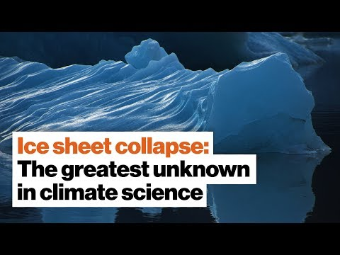 Ice sheet collapse: The greatest unknown in climate science | Jon Gertner