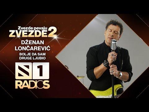 Dzenan Loncarevic - Bolje da sam druge ljubio - ZVEZDE PEVAJU ZVEZDE 2 - RADIO S