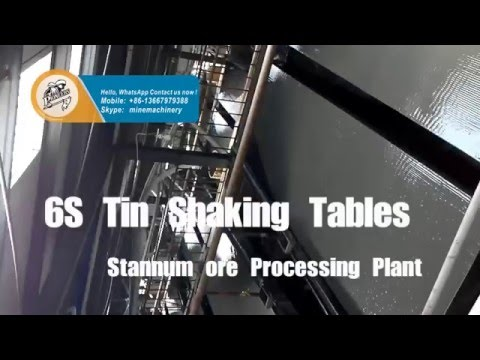 Stannum ore Processing Plant Involved Gravity 6S Shaking Table Separation To Get Tin Sn
