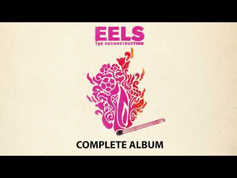 EELS - THE DECONSTRUCTION - Complete Album (AUDIO)