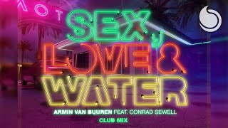 Armin van Buuren Ft. Conrad Sewell - Sex, Love & Water (Club Mix)