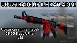 UCUZ TRADE UP ILE KATLADIM! CS:GO Ucuz Trade UP #26