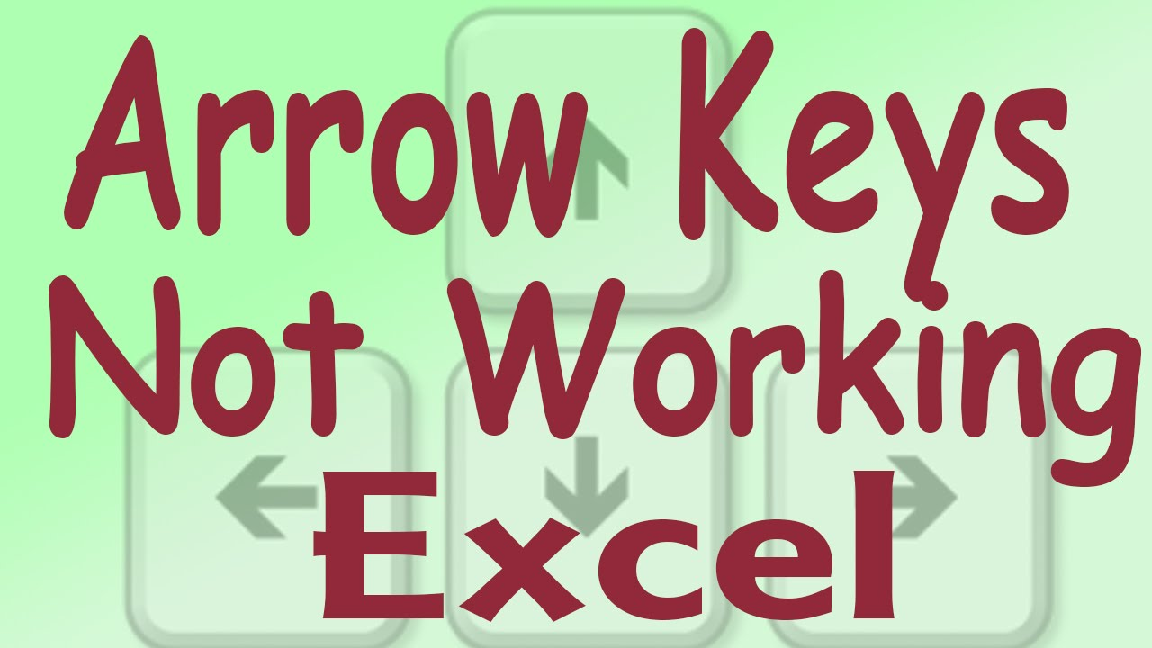 Up Down Arrow Keys Are Not Woking In Excel