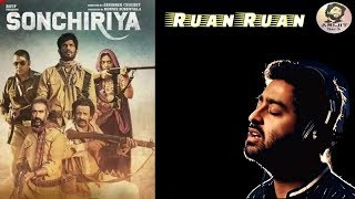 Arijit Singh | Ruan Ruan | Full Song | Sonchiriya Movie | 2019