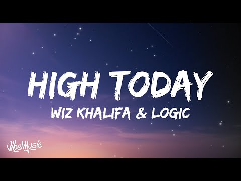 Wiz Khalifa - High Today (Lyrics) feat. Logic