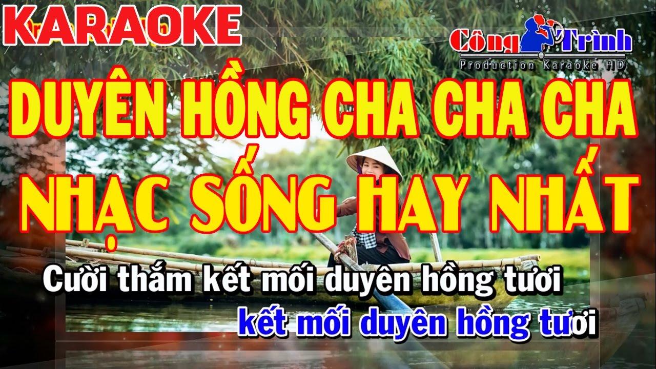 Karaoke Duyên Hồng Cha Cha Cha   Cực Sung   Nhạc Sống Công Trình Karaoke   Organ Phi – TG