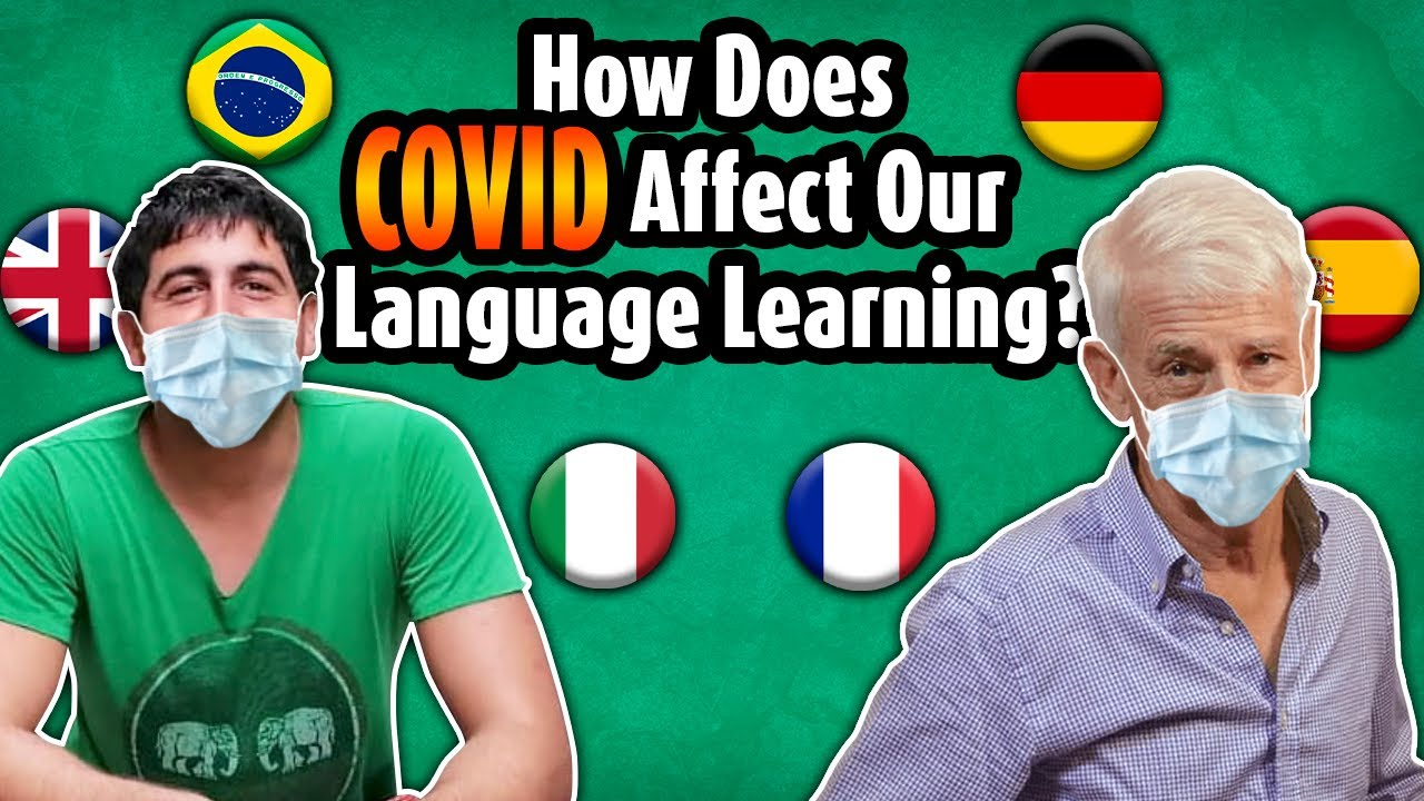 How does Covid affect our Language Learning – with Steve Kaufmann