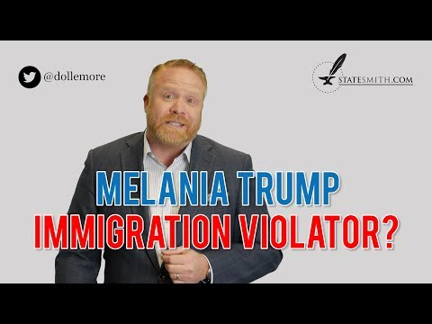 Donald Trump is Looking the Other Way on Melania's Immigration Law Violations!