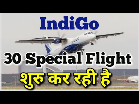 IndiGo Airline Is Starting 30 Domestic Special Flights.