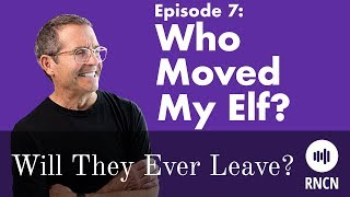 Who Moved My Elf? | Will They Ever Leave - Episode 7
