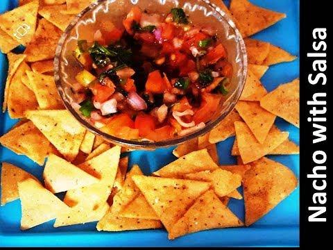Home made Nachos with Salsa   | Mexican Tomato Salsa