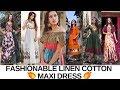 FASHIONABLE LINEN COTTON MAXI DRESS women dress design maxi dress outfit ideas long maxi dress