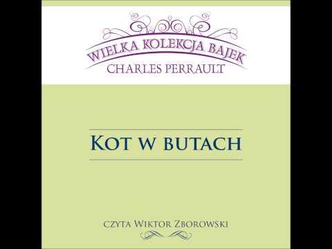 Wielka Kolekcja Bajek * Charles Perrault * Kot w butach * czyta Wiktor Zborowski