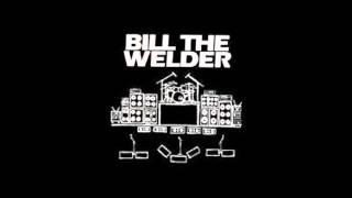 bill the welder -BTW