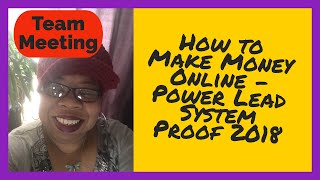 How to Make Money Online - Power Lead System Proof 2018