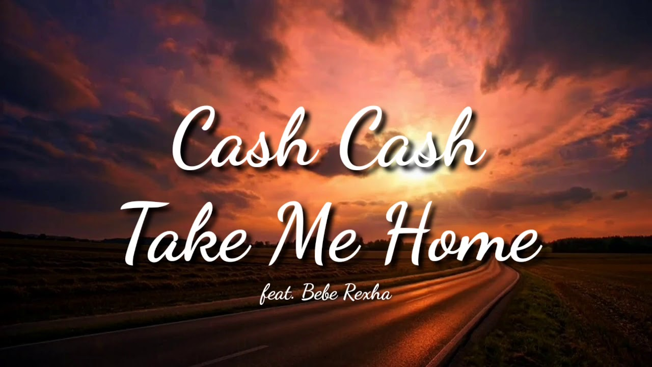 Cash Cash Take Me Home Feat Bebe Rexha Lirik Terjemahan Youtube