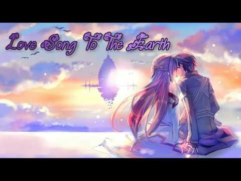 ~Love Song To The Earth- Nightcore ♥