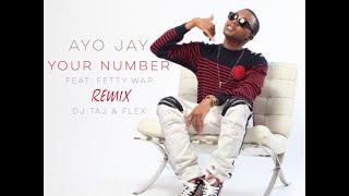 Your Number (Dj Taj Remix) - Ayo Jay feat. Flex @IamAyoJay