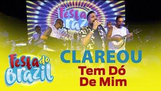 FM O Dia - Clareou - Tem Dó De Mim
