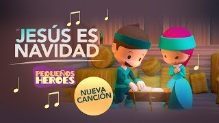Jess es Navidad - Cancin infantil cristiana - Pequeos Hroes