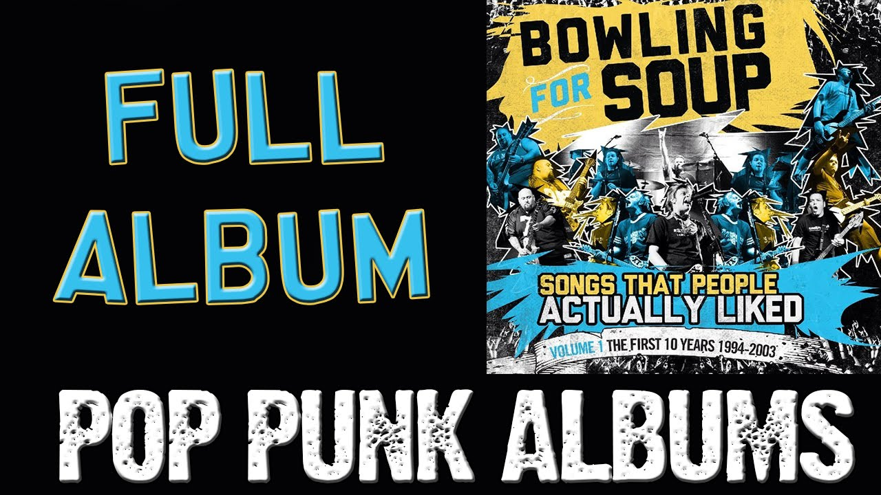 Bowling For Soup - Songs People Actually Liked: Volume 1 (FULL ALBUM ...
