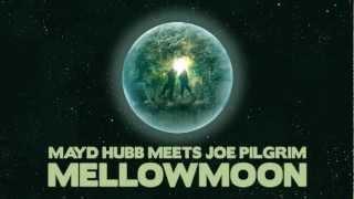 Mayd Hubb meets Joe Pilgrim - Mellowmoon -