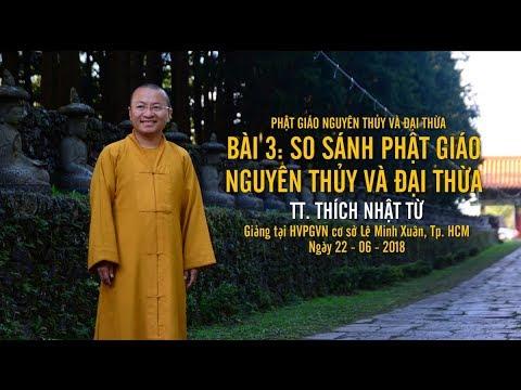Phật giáo nguyên thủy và đại thừa- Bài 3-4- Phần 1: So sánh Phật giáo nguyên thủy và đại thừa