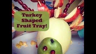 Thanksgiving Side Dish Turkey Shaped Fruit Tray