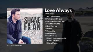 Video SHANE FILAN NEW ALBUM (Love Always) download MP3, 3GP, MP4, WEBM, AVI, FLV Juni 2018
