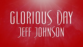 Watch Jeff Johnson Glorious Day video